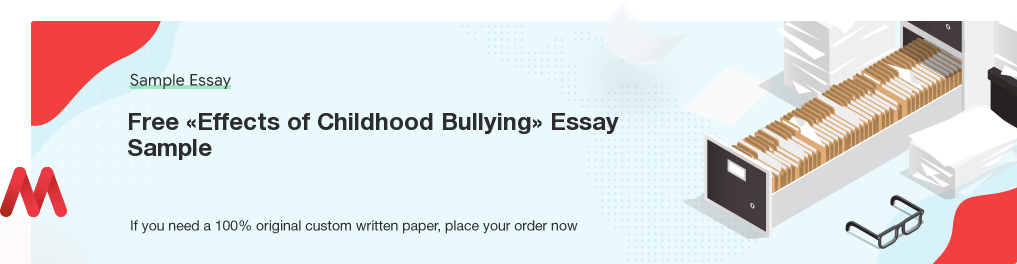 Custom «Effects of Childhood Bullying» Essay Paper
