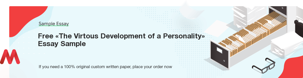 Custom «The Virtous Development of a Personality» Essay Paper